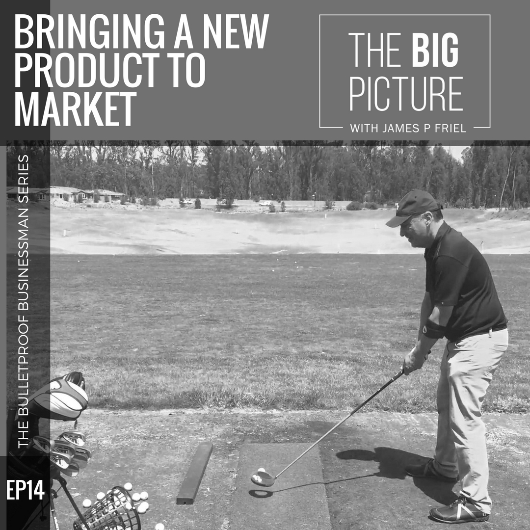 EP14: Bringing A New Product To Market