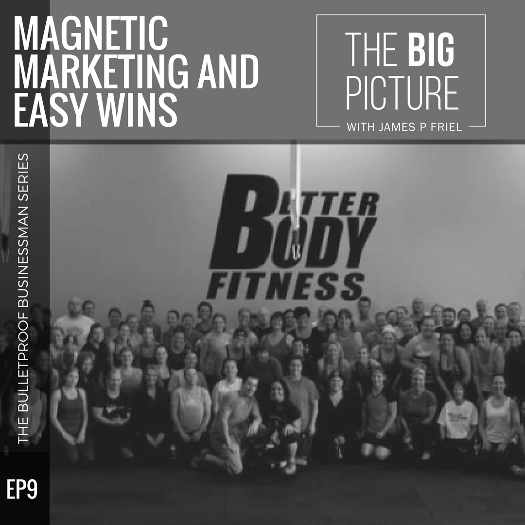 EP09: Magnetic Marketing And Easy Wins